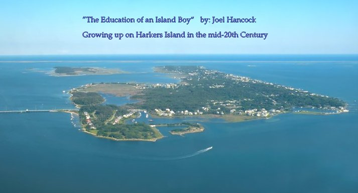 """The Education of an Island Boy""                     Joel G. Hancock"