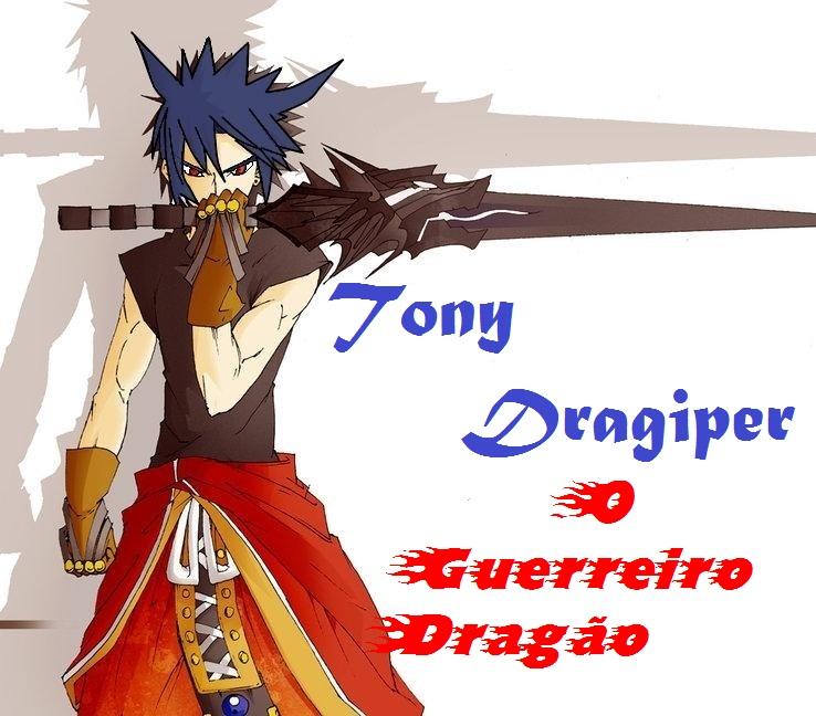 Tony Dragiper: O Guerreiro Dragão