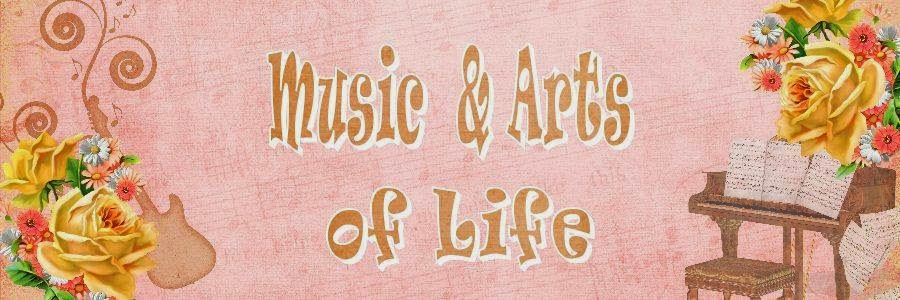 Music & Arts of Life