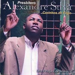 PRESBITÉRO E CANTOR ALEXANDRE SILVA Clique na Imagem
