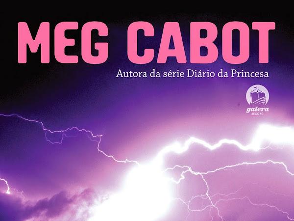 Resenha #110 - Série Desaparecidos - Quando cai o raio - Meg Cabot - Galera Record