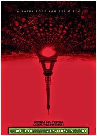 Assim na Terra Como no Inferno Dublado Torrent (2014)