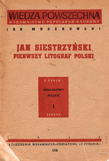 Karta tytułowa książki Jana Muszkowskiego Jan Siestrzyński. Pierwszy litograf polski. Książka w zbiorach KW.