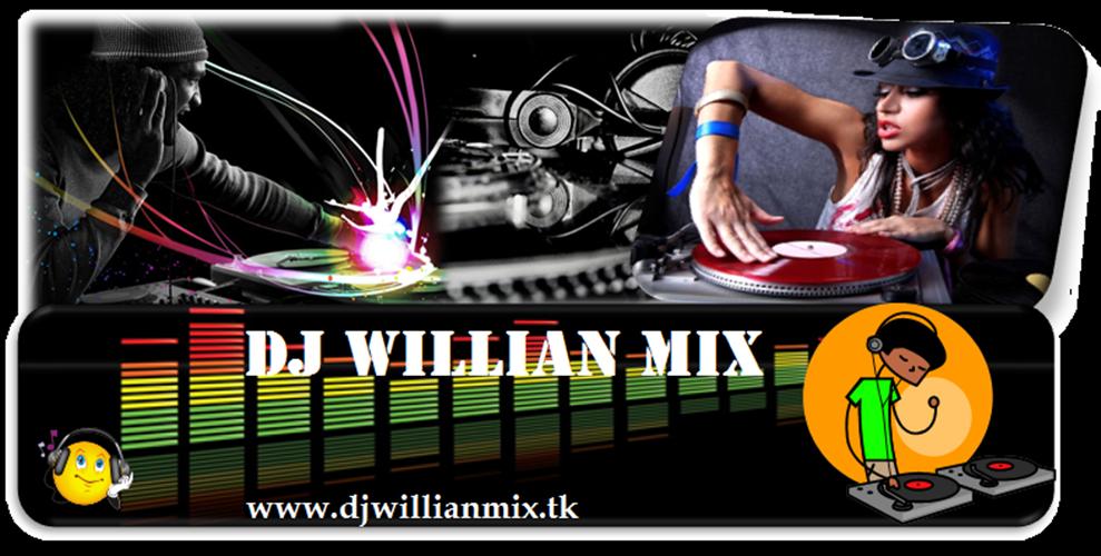 DJ WILLIAN MIX--§--§--§ sem comparaçao