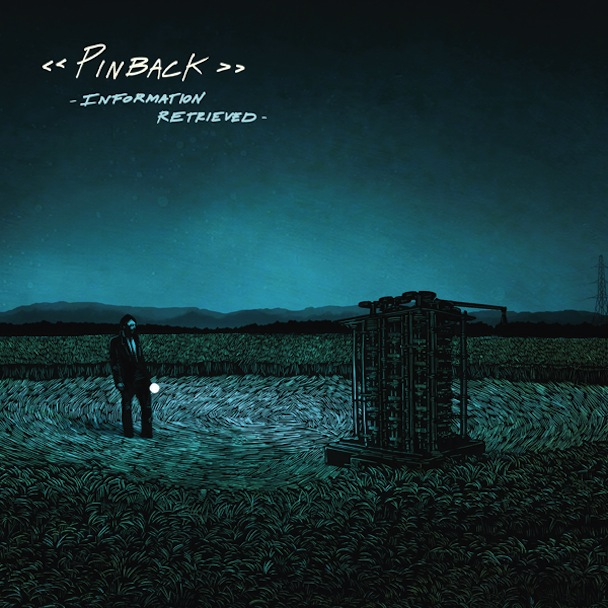 6  pinback  information retrieved  i was actually able to see pinback live this year and it gave me a new appreciation for the band that i discovered in     best of 2012   turn off the radio  rh   turnofftheradio de