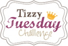 Tizzy Tuesday Challenge Blog