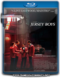 Jersey Boys - Em Busca Da Música Torrent - BluRay Rip 1080p Dual Áudio 5.1