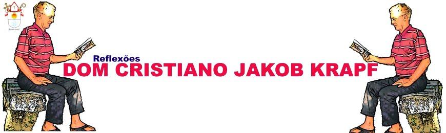 + Dom Cristiano Jakob Krapf - Reflexões