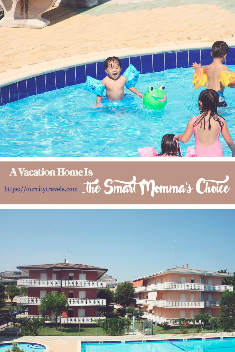 A Vacation Home Is the Smart Momma's Choice 2