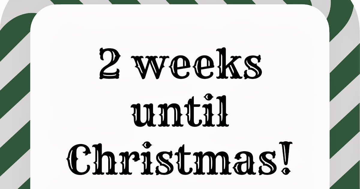the dorothy days 2 weeks to go until christmas the dorothy days christmas countdown - Weeks Until Christmas