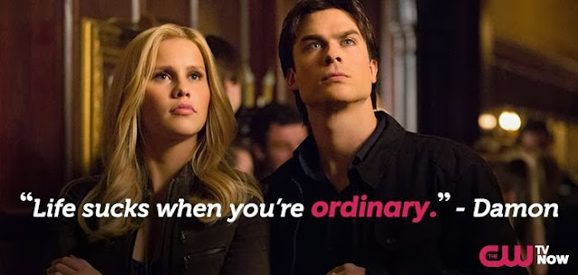 Life Sucks When You Are Ordinary - Demon Salvatore - The Vampire Diaries