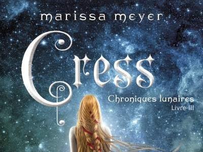 Chroniques Lunaires, tome 3 : Cress de Marissa Meyer