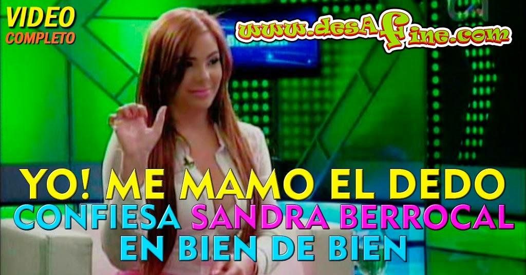 http://www.desafine.com/2014/05/sandra-berrocal-confiesa-que-se-mama-el-dedo.html