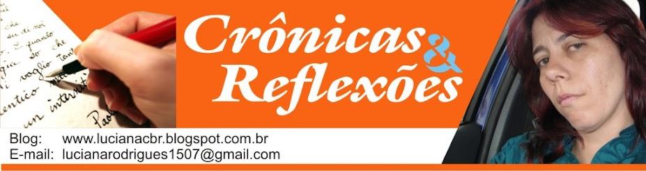 Crônicas e Reflexões [Luciana Rodrigues]
