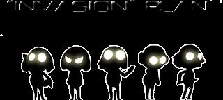 """""""INVASION"""" PLAN!!"""
