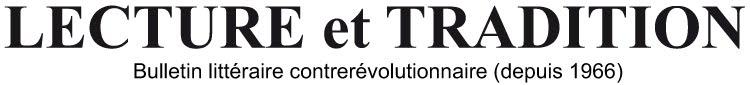 Lecture et Tradition - Bulletin littéraire contrerévolutionnaire