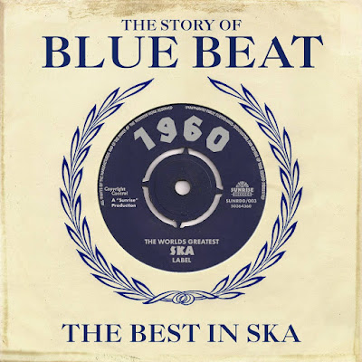 THE STORY OF BLUE BEAT - The Best in Ska - 1960