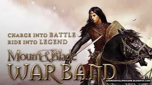 Download Mount & Blade: Warband APK For Android