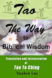 <b>TAO The Way to Biblical Wisdom</b> by Stephen Lau