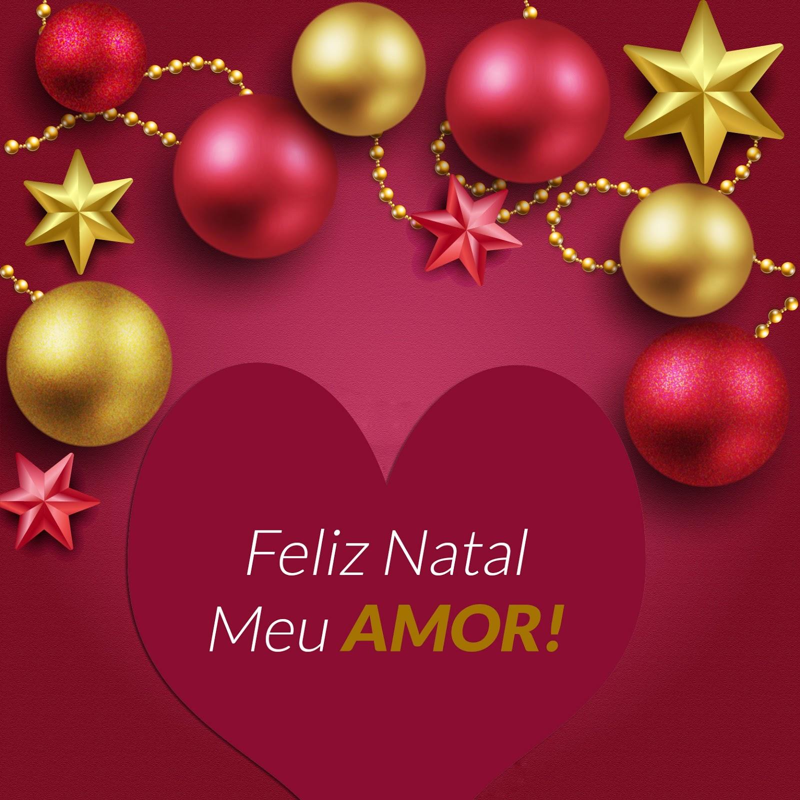 Mensagens de natal para namorado - Feliz Natal Meu AMOR!