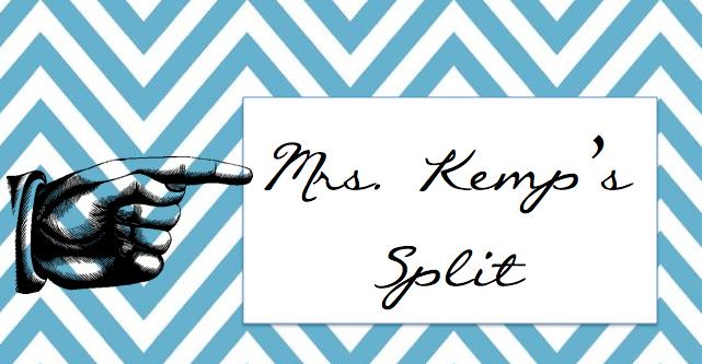 Mrs. Kemp's Split