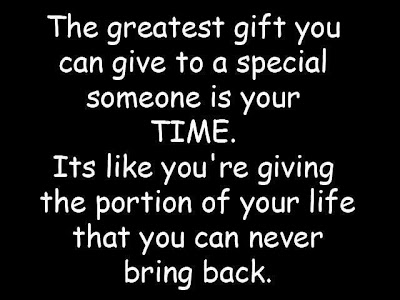 The greatest gift you can give to a special someone is your time.