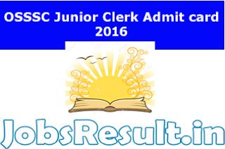 OSSSC Junior Clerk Admit card 2016