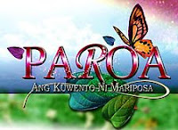 Paroa: Ang Kuwento ni Mariposa - Pinoy TV Zone - Your Online Pinoy Television and News Magazine.