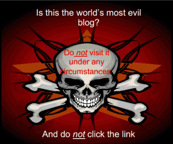THE WORLD'S MOST EVIL BLOG