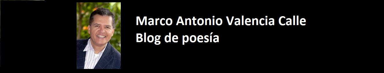 POESIA MARCO ANTONIO VALENCIA CALLE