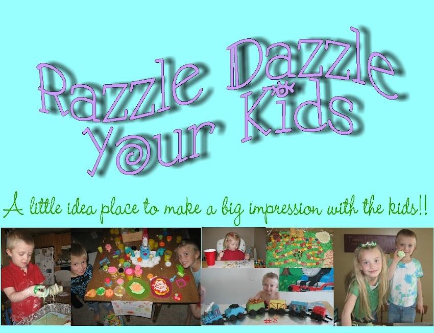 Razzle Dazzle Your Kids