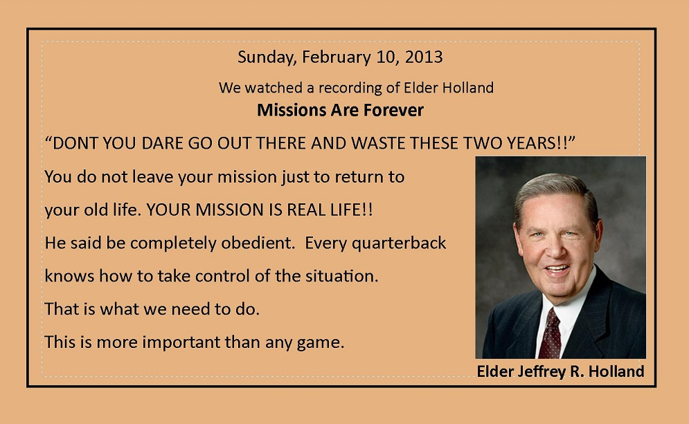 February 10,, 2013 Elder Jeffrey R. Holland