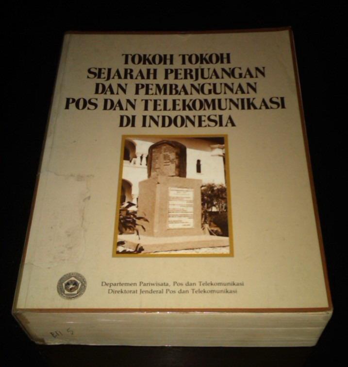 Tokoh Sejarah Perjuangan dan Pembangunan Pos dan Telekomunikasi di