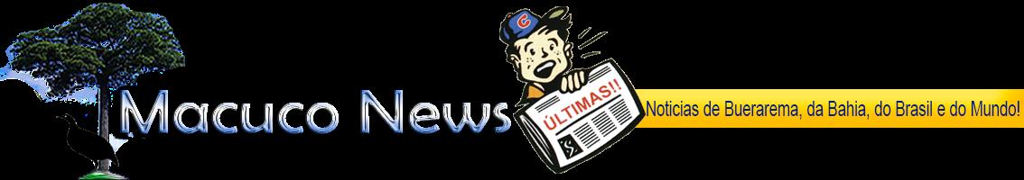 Macuco News - Noticias de Buerarema, da Bahia, do Brasil e do Mundo
