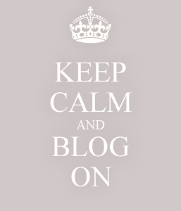 Keep calm and blog on.