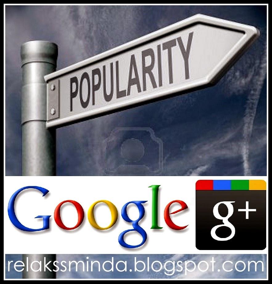Pengaruh Google Plus Dalam Menilai Populariti Seorang Blogger