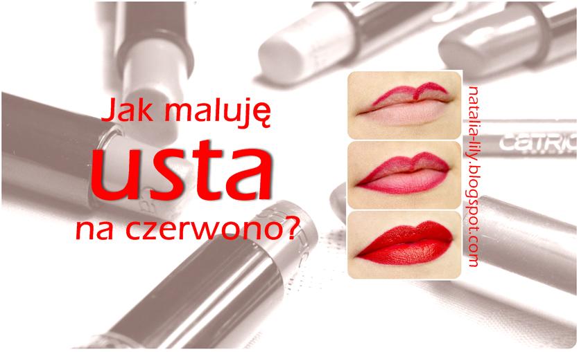 http://natalia-lily.blogspot.com/2014/03/jak-maluje-usta-na-czerwono-na-ciemny.html