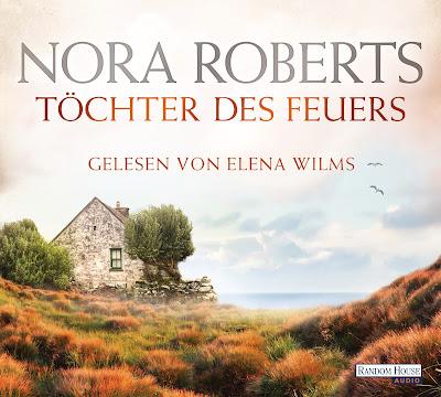 [Hörbuch-Rezension] Nora Roberts - Töchter des Feuers - Irland Trilogie Band 1