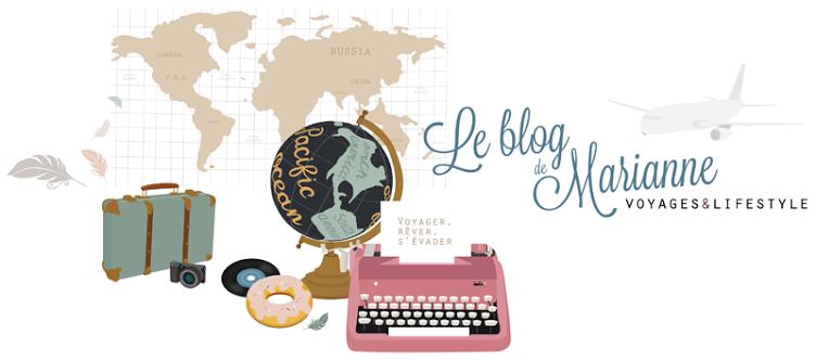 Le blog de Marianne - Blog Lifestyle & Voyages à Tours