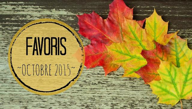 Favoris d'octobre 2015, c'est l'automne !