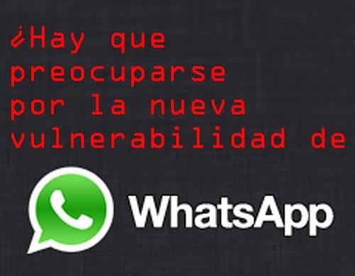 Hay una nueva vulnerabilidad en Whatsapp.