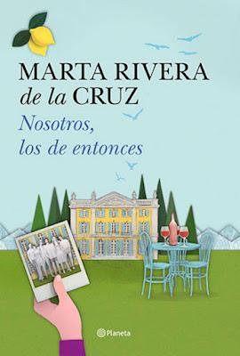 LIBRO - Nosotros, los de entonces  Marta Rivera de la Cruz (Planeta - 2 Febrero 2016)  NOVELA | Edición papel & digital ebook kindle  Comprar en Amazon España