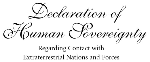 Declaration of human sovereignty first contact with we the people of earth extend greetings to all races in the greater community of the universe we acknowledge our common heritage before the creator of m4hsunfo Choice Image