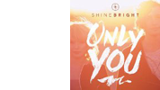 Shinebright: Only You