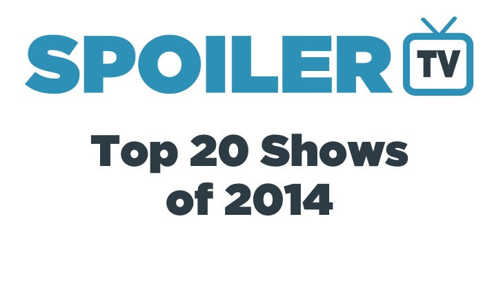 The @SpoilerTV Top 20 Shows of the Year - 2014
