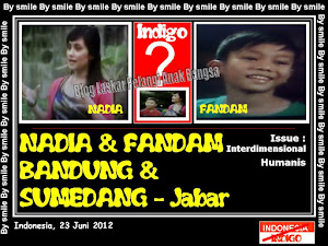 ANAK INDIGO 34 ( VERSI NADIA &amp; FANDAM - BANDUNG &amp; SUMEDANG - JAWA BARAT)