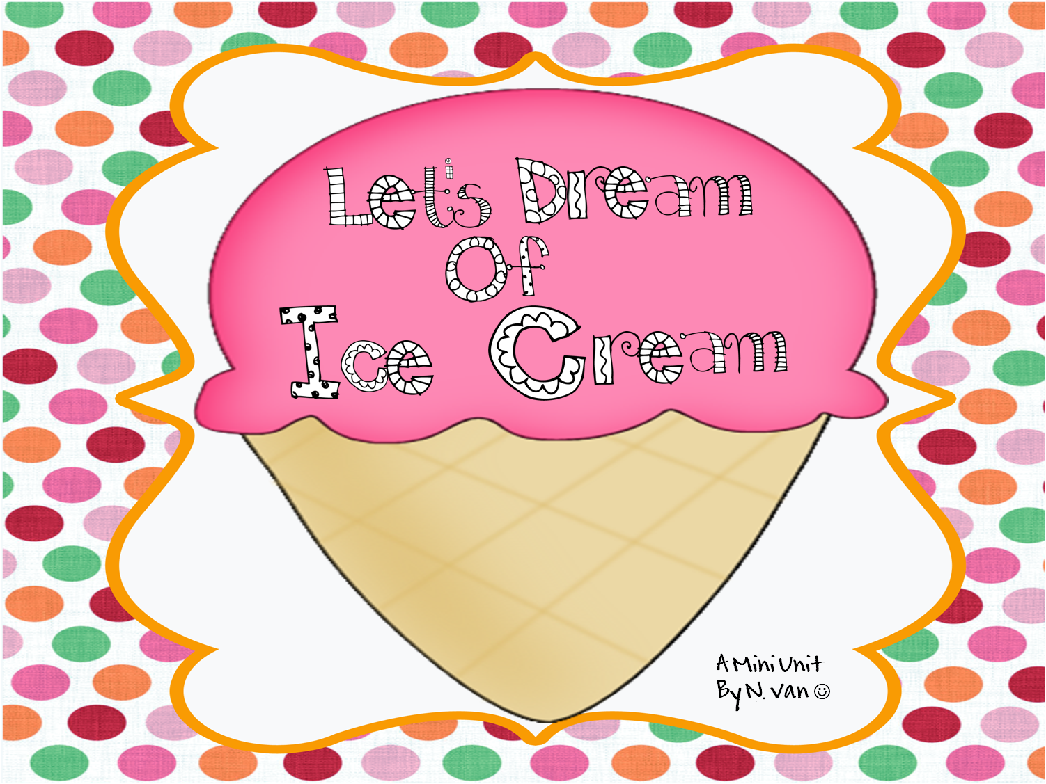 First Grade Wow: Let's Dream of Ice Cream!