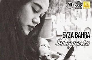 Eyza Bahra - Imaginasiku MP3