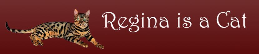 Regina is a Cat