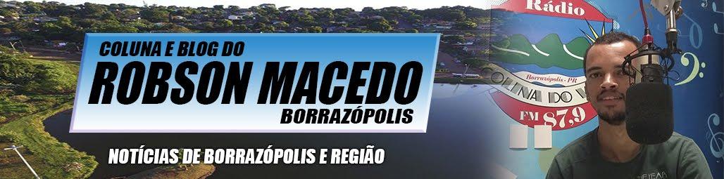 Coluna e Blog do Robson Macedo | Notícias de Borrazópolis e Região